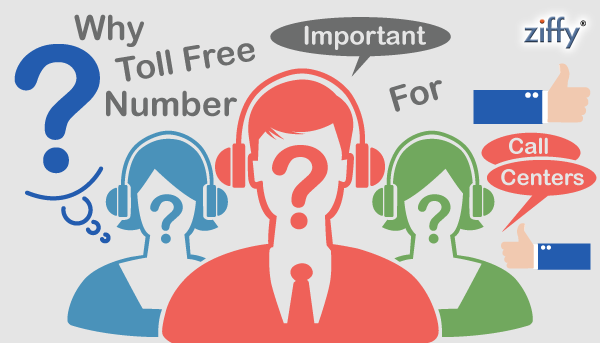 Why Is Toll Free Important For Call Center?