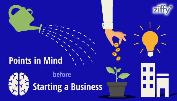 Points to be kept in mind before starting a Business